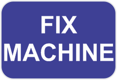 FIX MACHINE